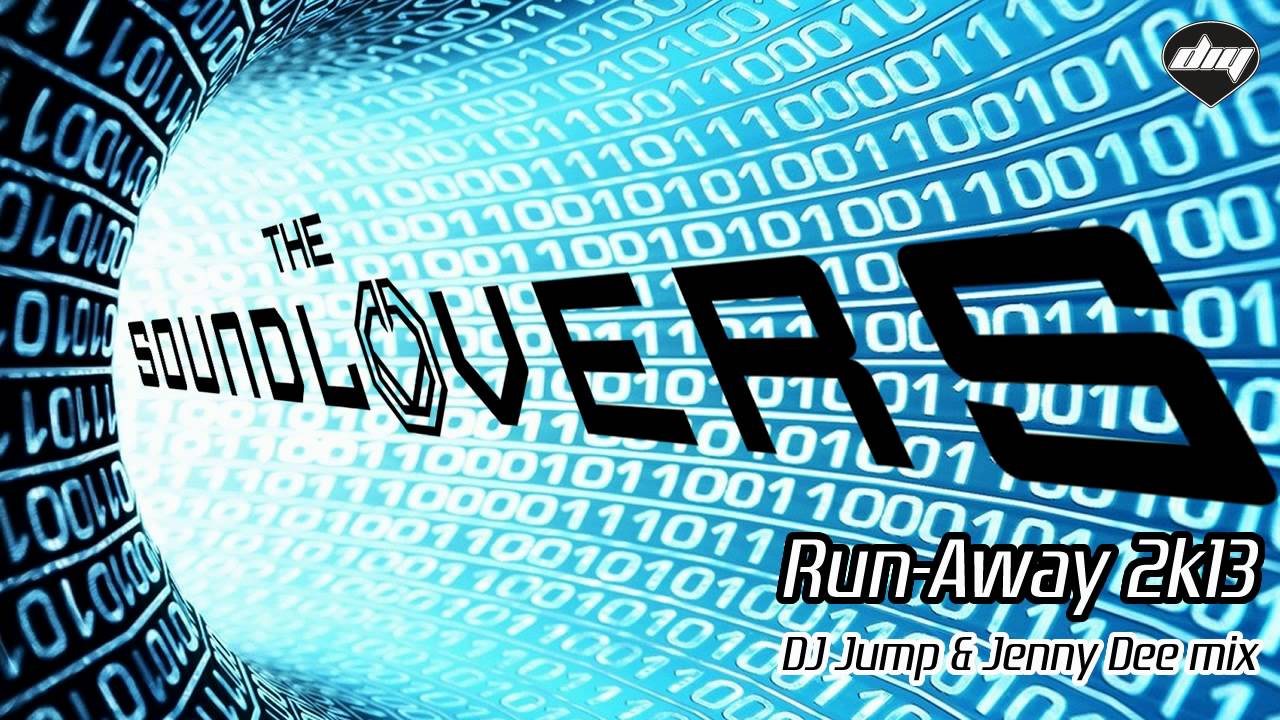 The Soundlovers - Run-away 2k13 2013